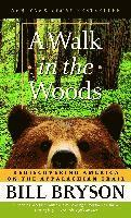 A Walk in the Woods: Rediscovering America on the Appalachian Trail (h�ftad)