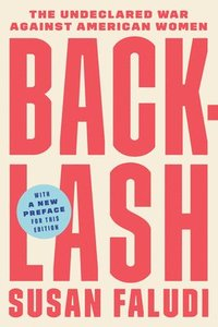 Backlash: The Undeclared War Against American Women (h�ftad)