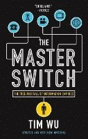 The Master Switch: The Rise and Fall of Information Empires (h�ftad)
