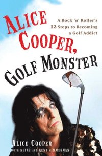 Alice Cooper, Golf Monster (h�ftad)