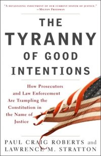 Tyranny of Good Intentions (h�ftad)