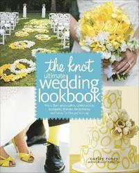 The Knot Ultimate Wedding Lookbook (inbunden)