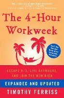 The 4-Hour Workweek: Escape 9-5, Live Anywhere, and Join the New Rich (inbunden)