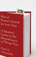 Marcel Proust's Search for Lost Time: A Reader's Guide to Remembrance of Things Past (h�ftad)