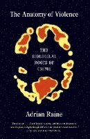 The Anatomy of Violence: The Biological Roots of Crime (h�ftad)