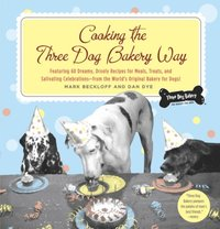 Cooking the Three Dog Bakery Way (e-bok)