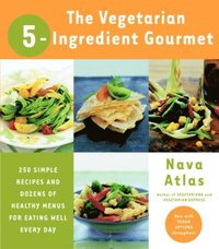 Vegetarian 5-Ingredient Gourmet (e-bok)