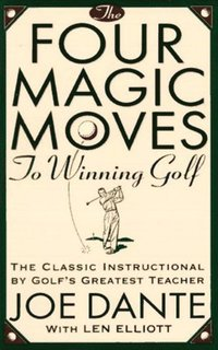 Four Magic Moves to Winning Golf (h�ftad)
