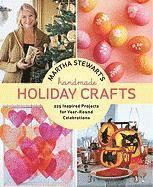 Martha Stewart's Handmade Holiday Crafts: 225 Inspired Projects for Year-Round Celebrations (inbunden)
