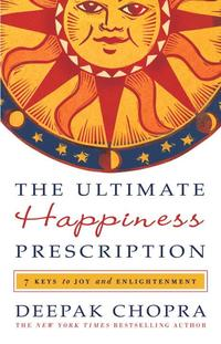 The Ultimate Happiness Prescription: 7 Keys to Joy and Enlightenment (inbunden)