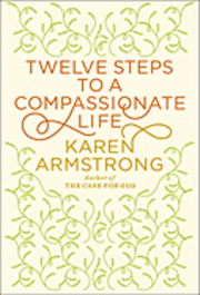 Twelve Steps to a Compassionate Life (pocket)