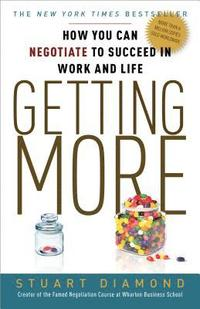 Getting More: How to Negotiate to Achieve Your Goals in the Real World (h�ftad)