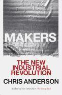 Makers: The New Industrial Revolution (inbunden)