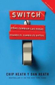 Switch: Como Cambiar las Cosas Cuando Cambiar Es Dificil = Switch (h�ftad)