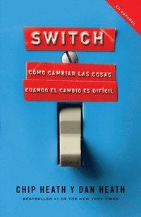 Switch: Como Cambiar las Cosas Cuando Cambiar Es Dificil = Switch (e-bok)