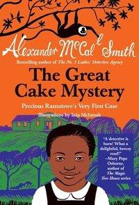 The Great Cake Mystery: Precious Ramotswe's Very First Case: A Precious Ramotswe Mystery for Young Readers (h�ftad)