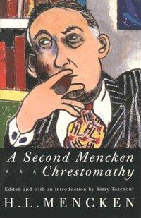 Second Mencken Chrestomathy (h�ftad)