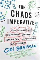 The Chaos Imperative: How Chance and Disruption Increase Innovation, Effectiveness, and Success (h�ftad)