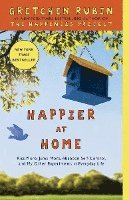 Happier at Home: Kiss More, Jump More, Abandon Self-Control, and My Other Experiments in Everyday Life (pocket)