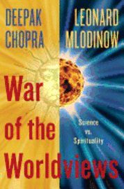 War of the Worldviews: Science vs. Spirituality (h�ftad)