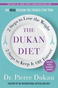 The Dukan Diet: 2 Steps to Lose the Weight, 2 Steps to Keep It Off Forever (inbunden)