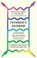 Feynman's Rainbow: A Search for Beauty in Physics and in Life (h�ftad)