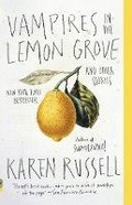 Vampires in the Lemon Grove: And Other Stories