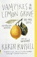 Vampires in the Lemon Grove: And Other Stories (h�ftad)