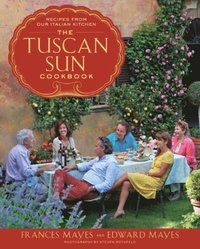 The Tuscan Sun Cookbook (inbunden)