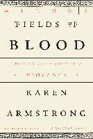 Fields of Blood: Religion and the History of Violence (pocket)