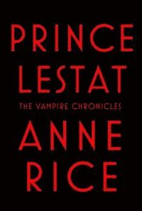 Prince Lestat: The Vampire Chronicles (pocket)