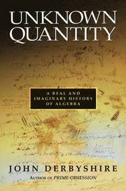Unknown Quantity: A Real and Imaginary History of Algebra (inbunden)
