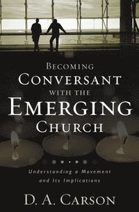Becoming Conversant with the Emerging Church (e-bok)