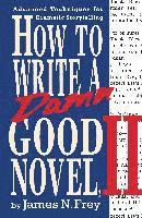 How to Write a Damn Good Novel (pocket)