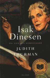 Isak Dinesen: The Life Of A Storyteller (h�ftad)