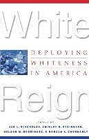 White Reign: Deploying Whiteness in America (h�ftad)