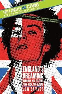 England's Dreaming, Revised Edition: Anarchy, Sex Pistols, Punk Rock, and Beyond (h�ftad)