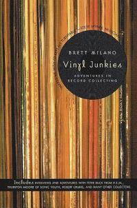 Vinyl Junkies: Adventures in Record Collecting (h�ftad)