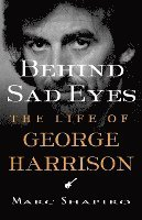 Behind Sad Eyes: The Life of George Harrison (h�ftad)