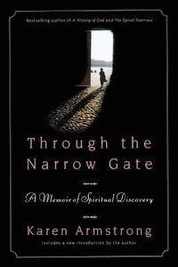 Through the Narrow Gate: A Memoir of Spiritual Discovery (pocket)