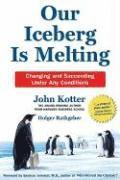 Our Iceberg Is Melting: Changing and Succeeding Under Any Conditions (inbunden)