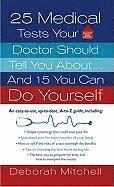 25 Medical Tests Your Doctor Should Tell You About... and 15 You Can Do Yourself (pocket)