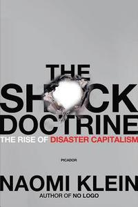 The Shock Doctrine: The Rise of Disaster Capitalism (h�ftad)