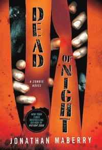 Dead of Night: A Zombie Novel (h�ftad)