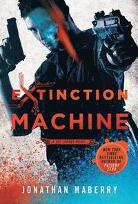 Extinction Machine: A Joe Ledger Novel (h�ftad)