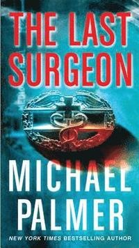 The Last Surgeon (inbunden)