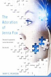 The Adoration of Jenna Fox (h�ftad)