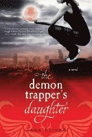 The Demon Trapper's Daughter (h�ftad)