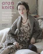 Aran Knits: 23 Contemporary Designs Using Classic Cable Patterns (h�ftad)