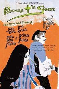 Positively 4th Street: The Lives and Times of Joan Baez, Bob Dylan, Mimi Baez Farina, and Richard Farina (h�ftad)